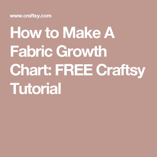 How to Make A Fabric Growth Chart: FREE Craftsy Tutorial