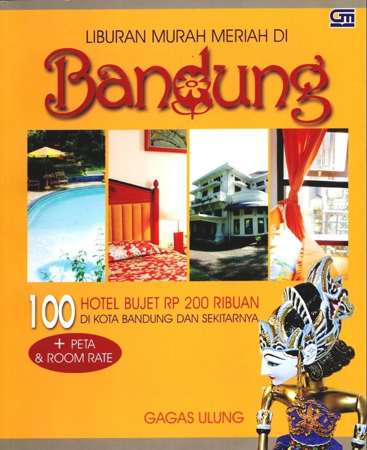 Liburan Murah Meriah di BANDUNG, 2009.
