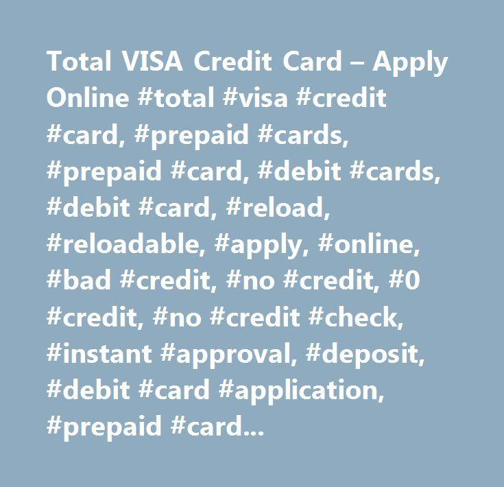 Total VISA Credit Card – Apply Online #total #visa #credit #card, #prepaid #cards, #prepaid #card, #debit #cards, #debit #card, #reload, #reloadable, #apply, #online, #bad #credit, #no #credit, #0 #credit, #no #credit #check, #instant #approval, #deposit, #debit #card #application, #prepaid #card #application, #online #application, #mid #america #bank #and #trust, #mid #america #bank, #mid #america, #mid #america #bank #cards, #mid #america #bank #credit #cards…
