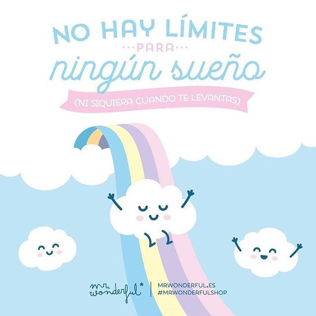 No pongas excusas que... There are no limits to any dream (even when you wake up). Don't go making excuses #mrwonderfulshop #quotes