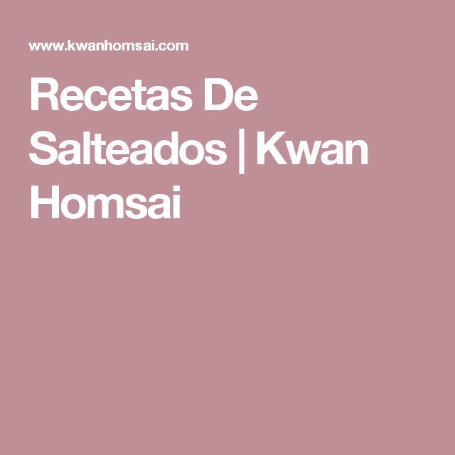 Recetas De Salteados | Kwan Homsai