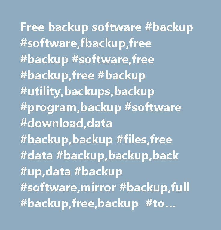 Free backup software #backup #software,fbackup,free #backup #software,free #backup,free #backup #utility,backups,backup #program,backup #software #download,data #backup,backup #files,free #data #backup,backup,back #up,data #backup #software,mirror #backup,full #backup,free,backup #to #usb,backup #to #firewire,usb #backup,wannacry,wannacrypt…