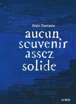 Critiques, citations, extraits de Aucun souvenir assez solide de Alain Damasio. Avec seulement deux romans, Alain Damasio s'est imposé en…
