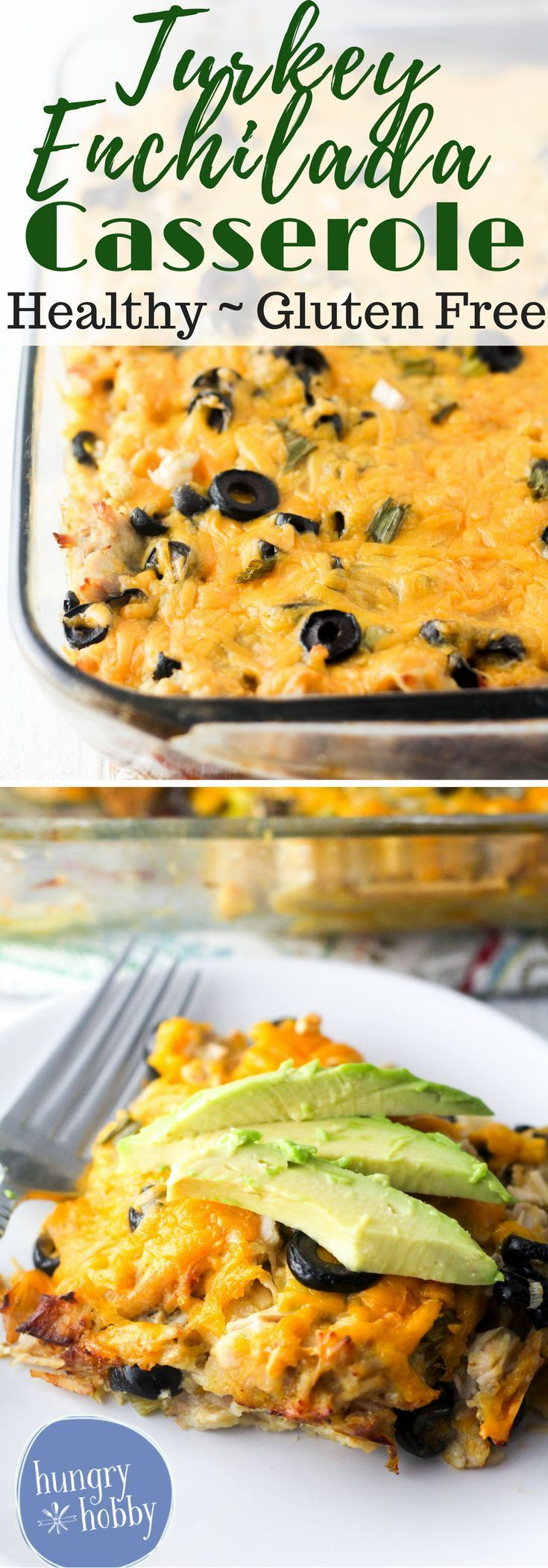 This Healthy Gluten Free Turkey Enchilada Bake recipe via Dietitian Kelli Shallal of Hungry Hobby via @hungryhobby