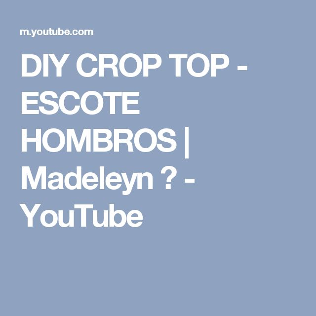 DIY CROP TOP - ESCOTE HOMBROS | Madeleyn ♡ - YouTube