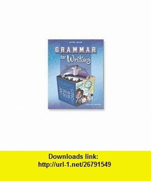 Grammar for Writing Test Booklet (Level Blue) Grade 9 (9780821502396) William H. Sadlier, Jerome Shostak , ISBN-10: 0821502395  , ISBN-13: 978-0821502396 , ASIN: B005KQU838 , tutorials , pdf , ebook , torrent , downloads , rapidshare , filesonic , hotfile , megaupload , fileserve