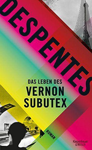 Virginie Despentes, Das Leben des Vernon Subutex | Books Worth Reading