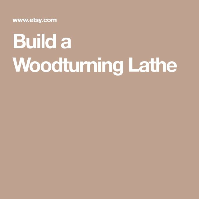 Build a Woodturning Lathe