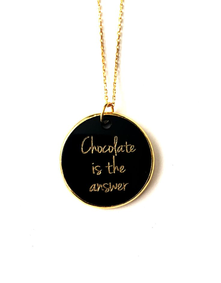 '' Chocolate is the answer '' gold plated silver chain and black plexiglass necklace