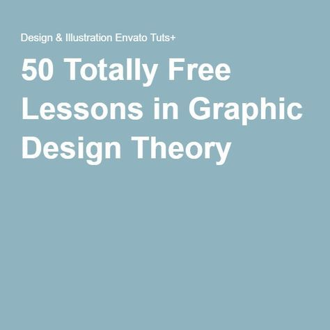 50 Totally Free Lessons in Graphic Design Theory                                                                                                                                                      More