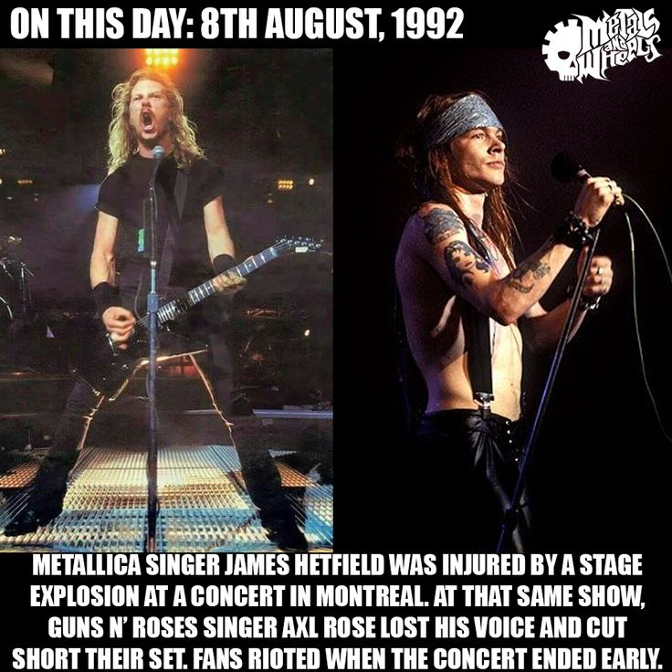 #OnThisDay: 8th August 1992 #Metallica singer #JamesHetfield was injured by a stage explosion at a concert in #Montreal. At that same show, #GunsNRoses singer #AxlRose lost his voice and cut short their set. Fans rioted when the concert ended early. #heavyMetalHistory #HeavyMetal #Rock #MetalHistory #Metal #ThisDayInMetal