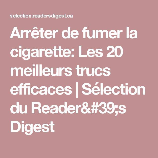 Arrêter de fumer la cigarette: Les 20 meilleurs trucs efficaces   Sélection du Reader's Digest