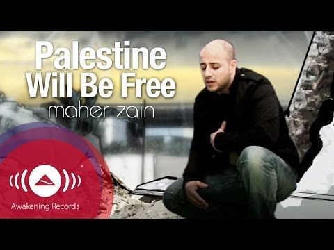 Maher Zain - Palestine Will Be Free | ماهر زين - فلسطين سوف تتحرر | Official Music Video - YouTube