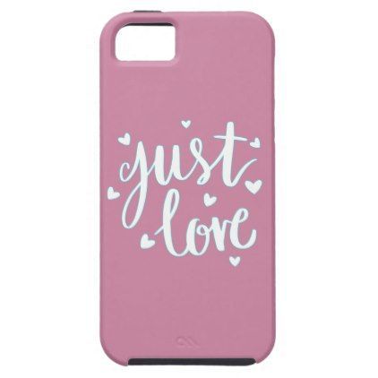 iPhone Cover - Just Love Message - romantic gifts ideas love beautiful