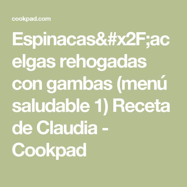 Espinacas/acelgas rehogadas con gambas (menú saludable 1) Receta de Claudia - Cookpad