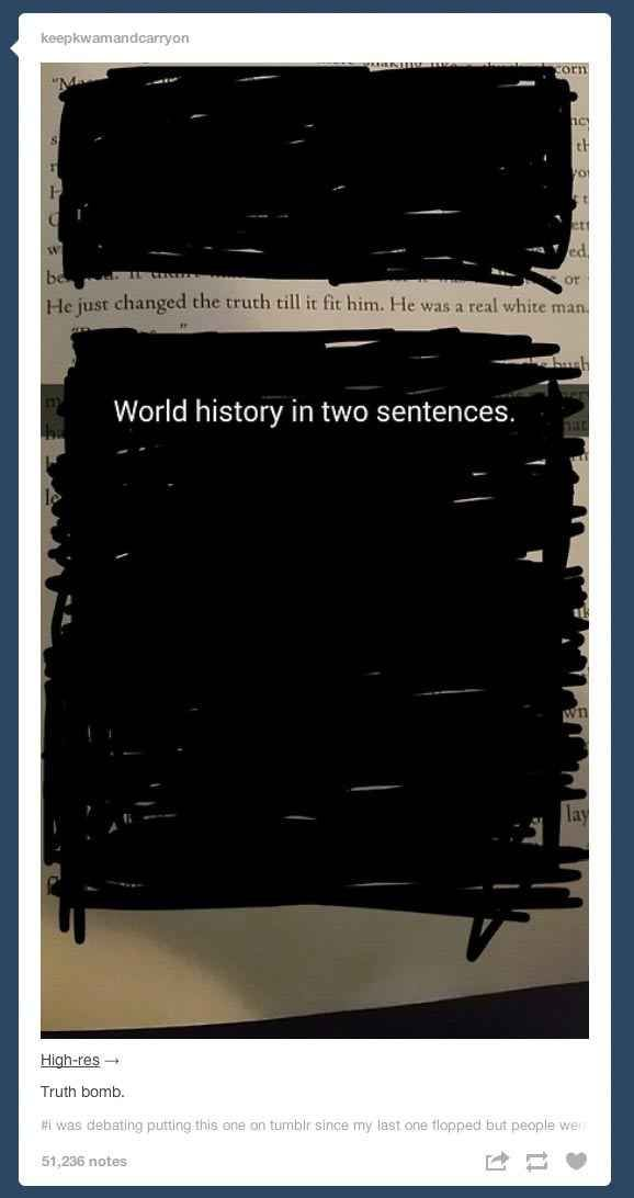 On world history:   29 Tumblr Posts About White People That Will Make You Sip Your Tea