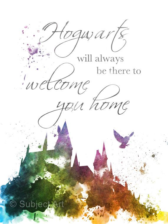 ART PRINT Hogwarts Quote, Harry Potter, illustration, Hogwarts will always be there to welcome you home,  Home Decor
