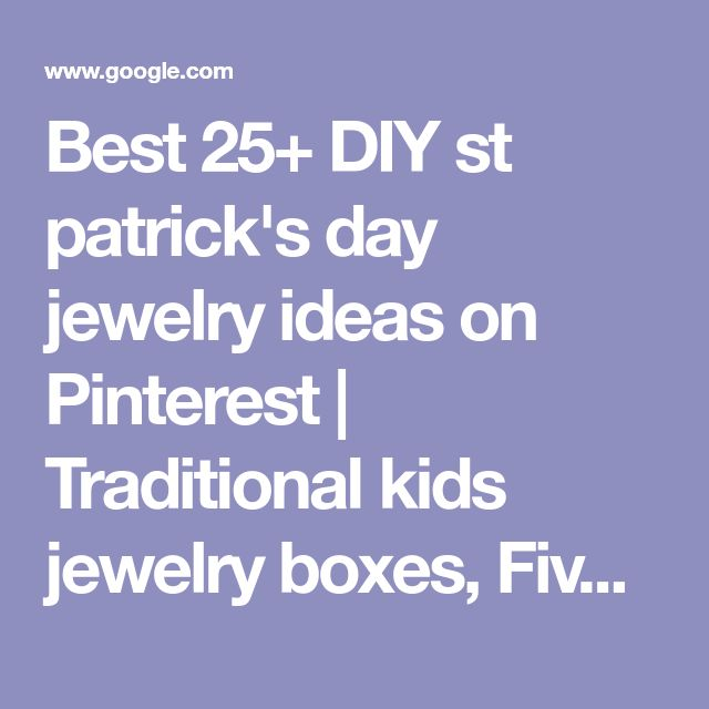 Best 25+ DIY st patrick's day jewelry ideas on Pinterest | Traditional kids jewelry boxes, Five leaf clover and DIY projects for st patrick's day