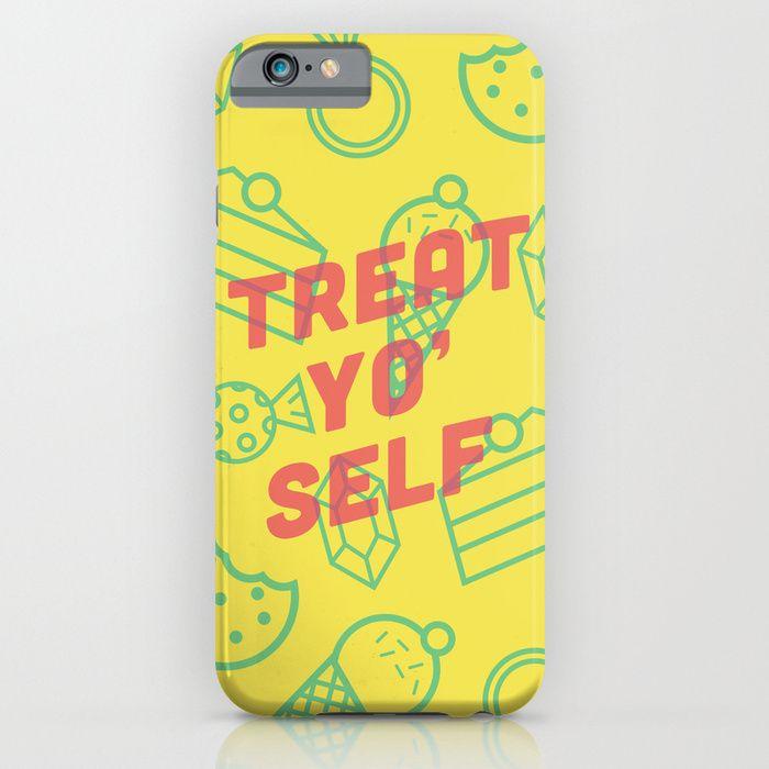 """""""Treat Yo' Self"""" iPhone Case by Zeke Tucker on Society6."""