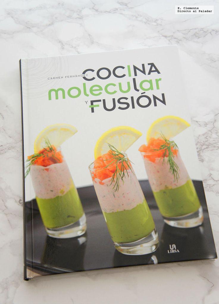 Cocina molecular y fusión. Libro de recetas sobre técnicas de la alta cocina para todos los públicos