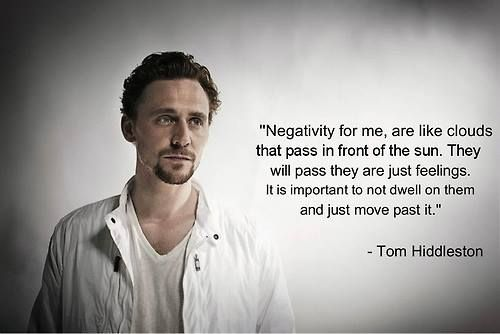 Tom Hiddleston - quote. So true! #famousinfps