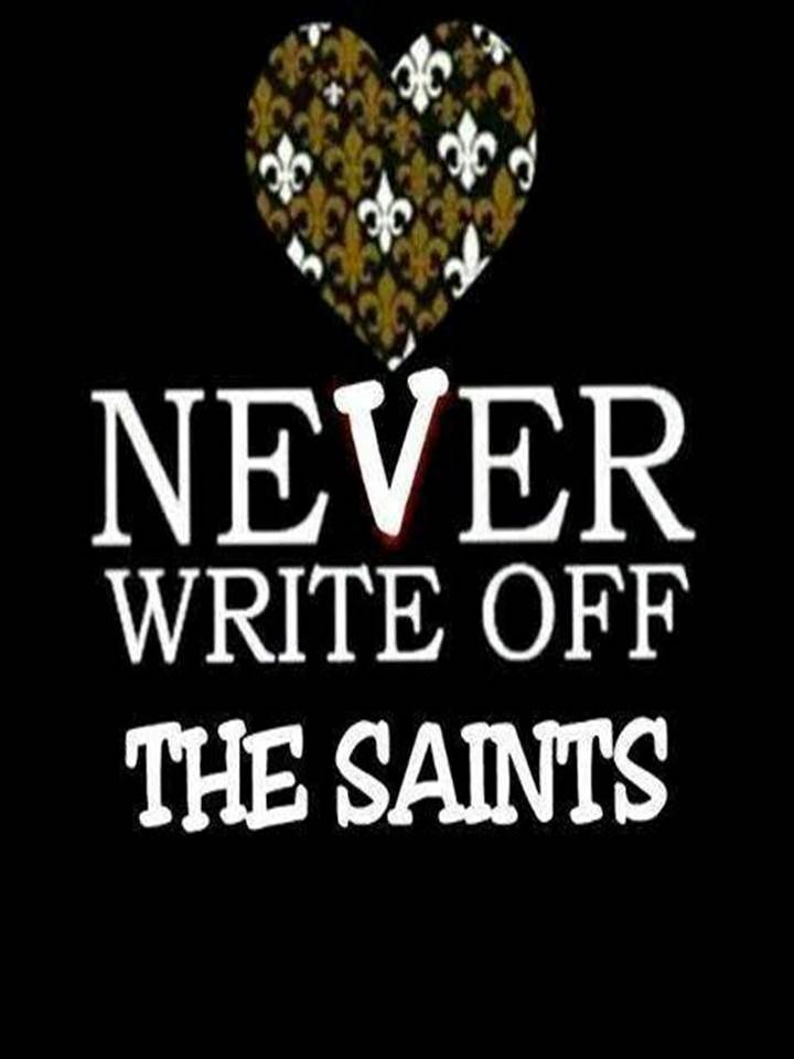 NEVER, NEVER, EVER!! #WHODAT#