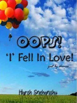Oops! 'I' Fell In Love! is the debut novel. Harsh Snehanshu, an IIT-ian turned author. It is the love story of a small-town guy from Indore. He completely in love with a young and bubbly Delhi girl. They make this romance fiction more interesting! Shop contemporary romantic fiction Oops! I Fell In Love book.