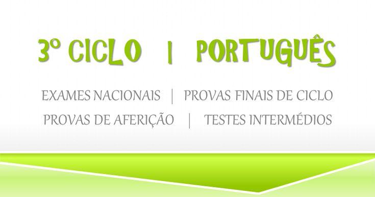 3º Ciclo | Português | Provas Finais de Ciclo e Testes Intemédios
