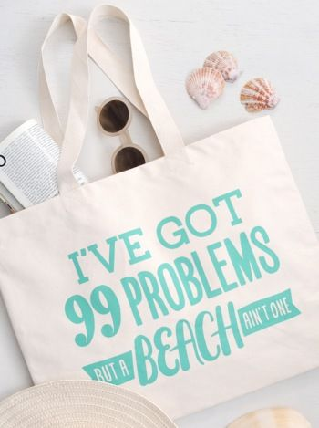 'I've got 99 problems but a beach ain't one', a fantastic new tongue-in-cheek canvas beach bag from Alphabet Bags.