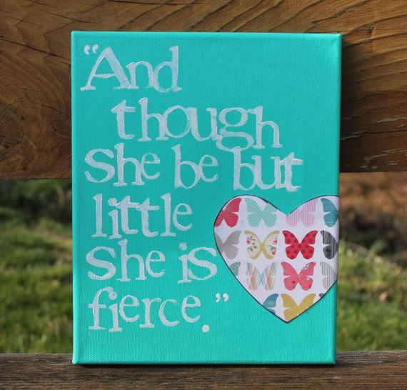 """8x10 Shakespeare quote - """"though she be but little..."""""""