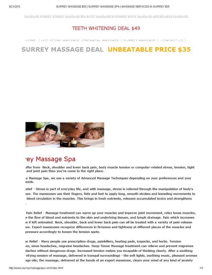 Surrey massage $35 surrey massage spa massage services in surrey $35  IMPECCABLE MASSAGE AT UNBEATABLE PRICES  Surrey Massage  60 minutes $35.00 (Standard Treatment)* 90 minutes $55.00 (Stress Buster)  Surrey Pregnancy Massage  60 minutes $49.00 (Standard Treatment)* 90 minutes $74.00 (Stress Buster)  Surrey Hot Stone Massage    60 minutes $49.00 (Standard Treatment)* 90 minutes $74.00 (Stress Buster)