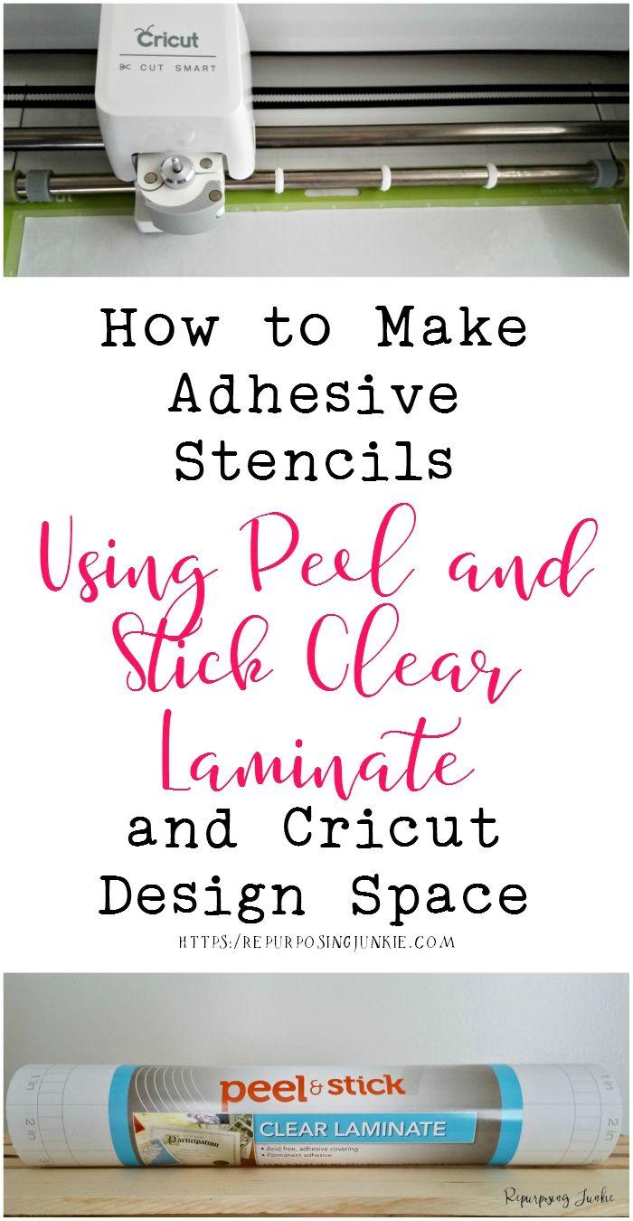 How To Make Adhesive Stencils Using Peel And Stick Clear Laminate And Cricut Design Space Repurposing Junkie Cricut Tutorials Cricut Stencils How To Make Stencils