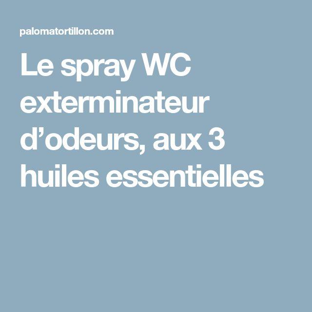 Le spray WC exterminateur d'odeurs, aux 3 huiles essentielles