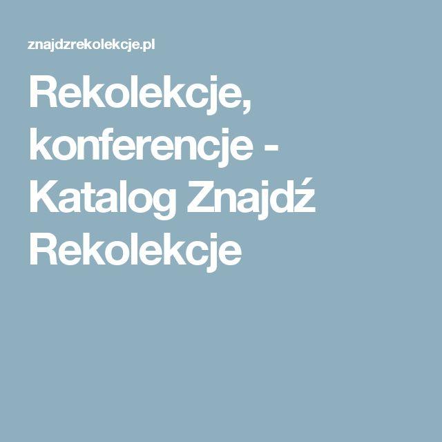 Rekolekcje, konferencje - Katalog Znajdź Rekolekcje