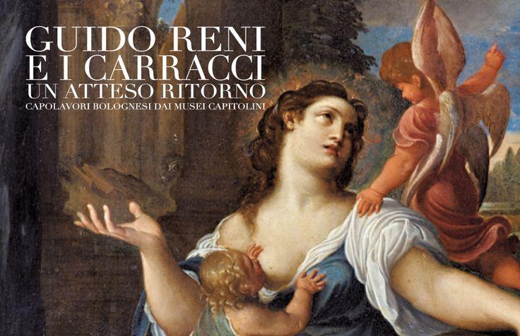 Guido Reni e i Carracci. Un atteso ritorno Capolavori bolognesi dai Musei Capitolini Bologna, Palazzo Fava [5 dicembre 2015 - 13 marzo 2016]