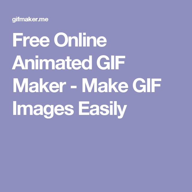 Free Online Animated GIF Maker - Make GIF Images Easily