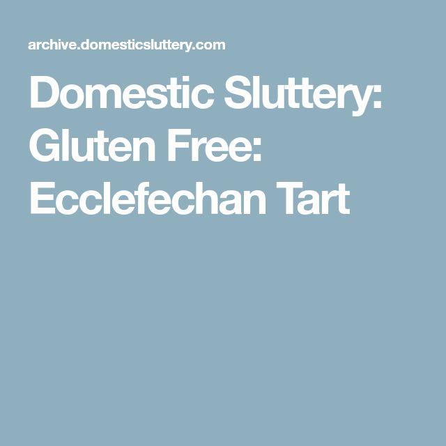 Domestic Sluttery: Gluten Free: Ecclefechan Tart