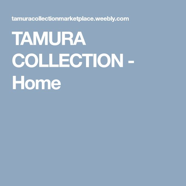 TAMURA COLLECTION - Home