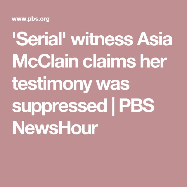 'Serial' witness Asia McClain claims her testimony was suppressed | PBS NewsHour