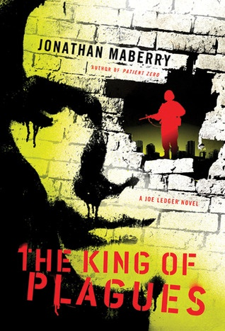 The King of Plagues (Joe Ledger #3)  by Jonathan Maberry  **I think this is pinned already, but so what ... :D