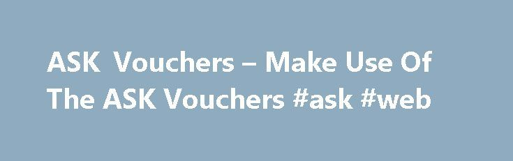 ASK Vouchers – Make Use Of The ASK Vouchers #ask #web http://ask.nef2.com/2017/05/11/ask-vouchers-make-use-of-the-ask-vouchers-ask-web/  #vouchers for ask # Make Use Of The ASK Vouchers Ask restaurant is a best choice for a casual dining experience in UK,that serves Italian cuisine. You will meet ask restaurant branches in London. Birmingham, Leeds, Glasgow, Sheffield, Liverpool, Bristol and etc.All their food is great tasted wonderful. Ask restaurants are special with their brilliant staff…