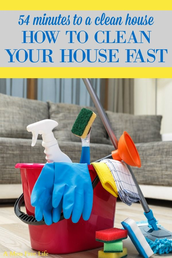 Need To Clean Your House Fast My Super Efficient But Simple Method Of Cleaning Will Have Home Decluttered And Organized In Under An Hour