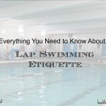 What everyone should know about lap swimming etiquette!