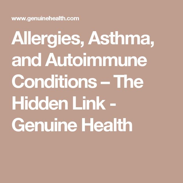 Allergies, Asthma, and Autoimmune Conditions – The Hidden Link - Genuine Health
