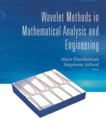 Wavelet Methods In Mathematical Analysis And Engineering By Alain Damlamian PDF