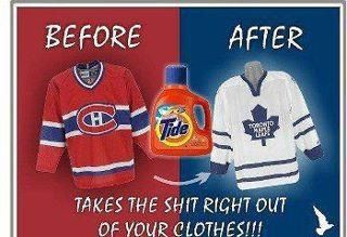 Toronto maple leafs montreal canadiens....  takes the $hit right out of your clothes!