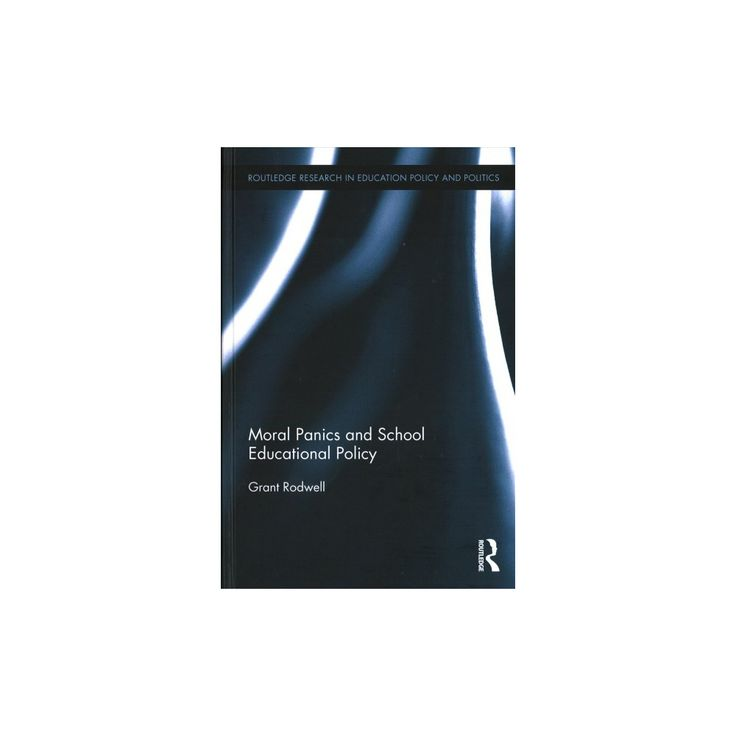 Moral Panics and School Educational Policy (Hardcover) (Grant Rodwell)