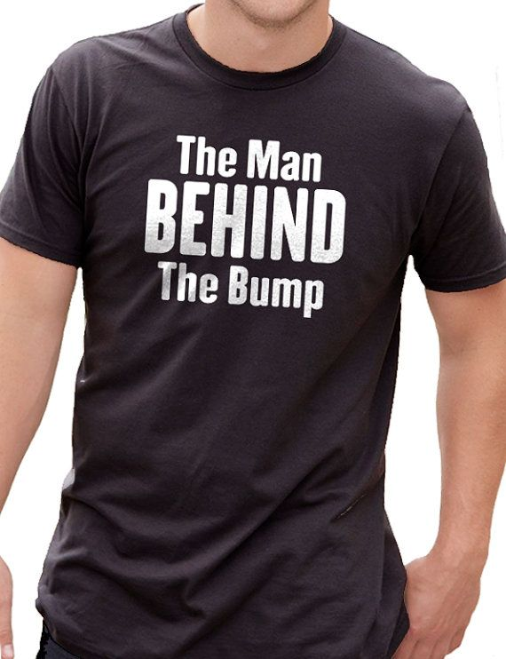 Husband Gift Fathers Day Gift The Man Behind the Bump Mens T shirt Maternity Gift for Dad Maternity Dad to be      Al our t-shirts are screen printed by