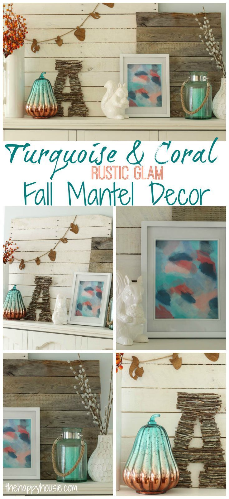 Turquoise & Coral Rustic Glam Fall Mantel Decor at thehappyhousie.com