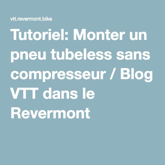 Tutoriel: Monter un pneu tubeless sans compresseur / Blog VTT dans le Revermont